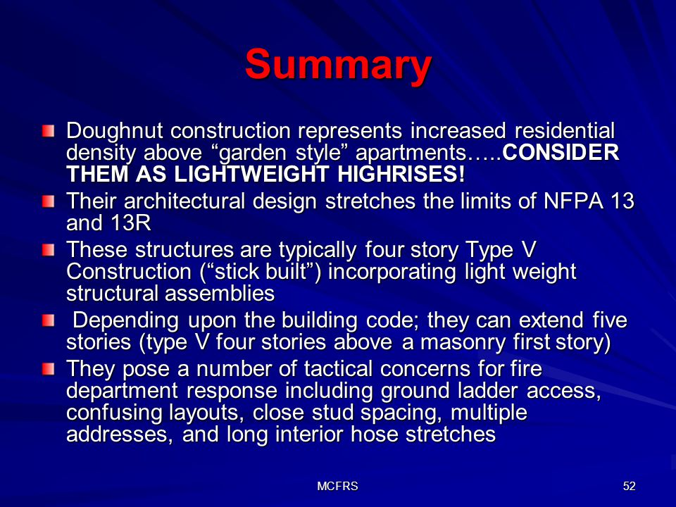 MCFRS 52 Summary Doughnut construction represents increased residential density above garden style apartments…..CONSIDER THEM AS LIGHTWEIGHT HIGHRISES