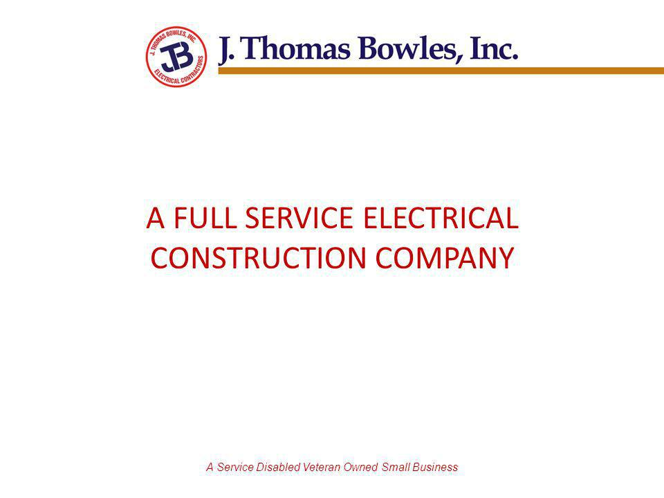 A FULL SERVICE ELECTRICAL CONSTRUCTION COMPANY