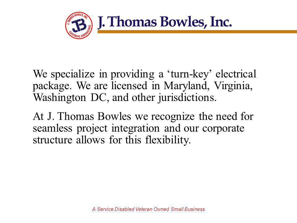 A Service Disabled Veteran Owned Small Business We specialize in providing a turn-key electrical package.
