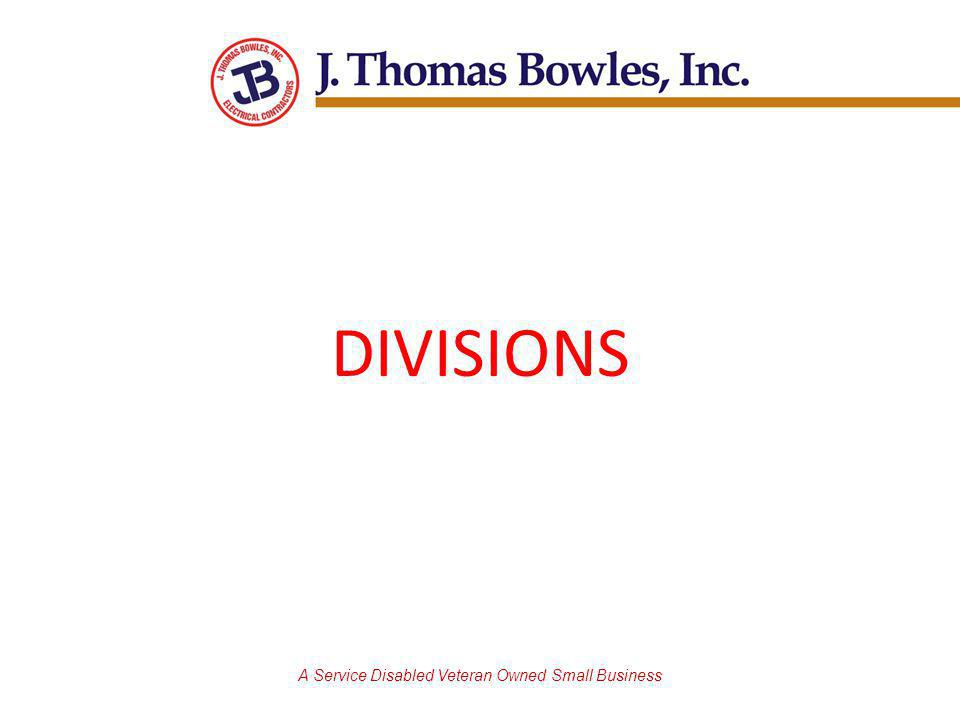 A Service Disabled Veteran Owned Small Business DIVISIONS