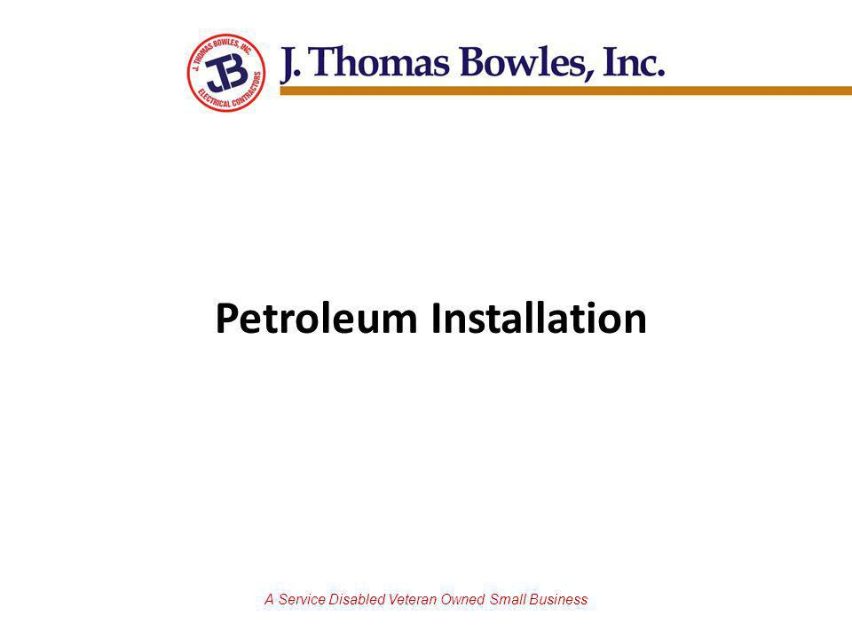 A Service Disabled Veteran Owned Small Business Petroleum Installation