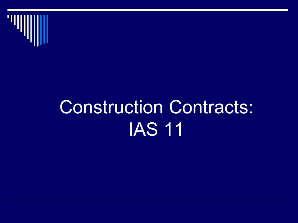 12 IAS 11 – Contract Revenue Contract revenues include the amounts originally agreed to in the contract plus variations, claims, and incentive payments that are measurable and probable Variations, claims, and incentive payments are separately defined in the standard and reflect the differing nature of the revenues Each has a different point for recognition of revenue.
