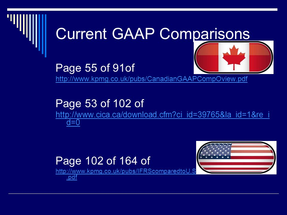 24 Current GAAP Comparisons Page 55 of 91of http://www.kpmg.co.uk/pubs/CanadianGAAPCompOview.pdf Page 53 of 102 of http://www.cica.ca/download.cfm?ci_
