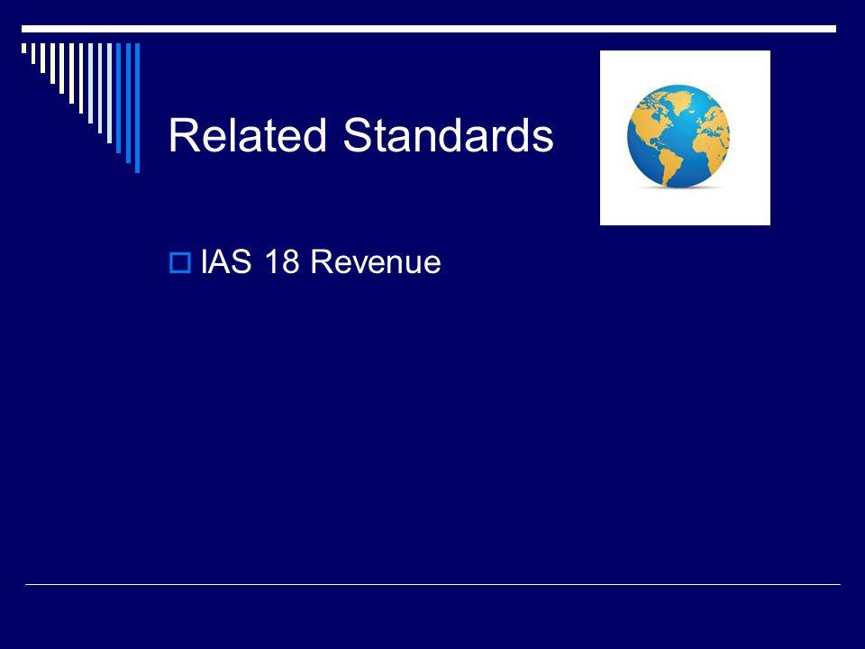 6 Related Standards IAS 18 Revenue