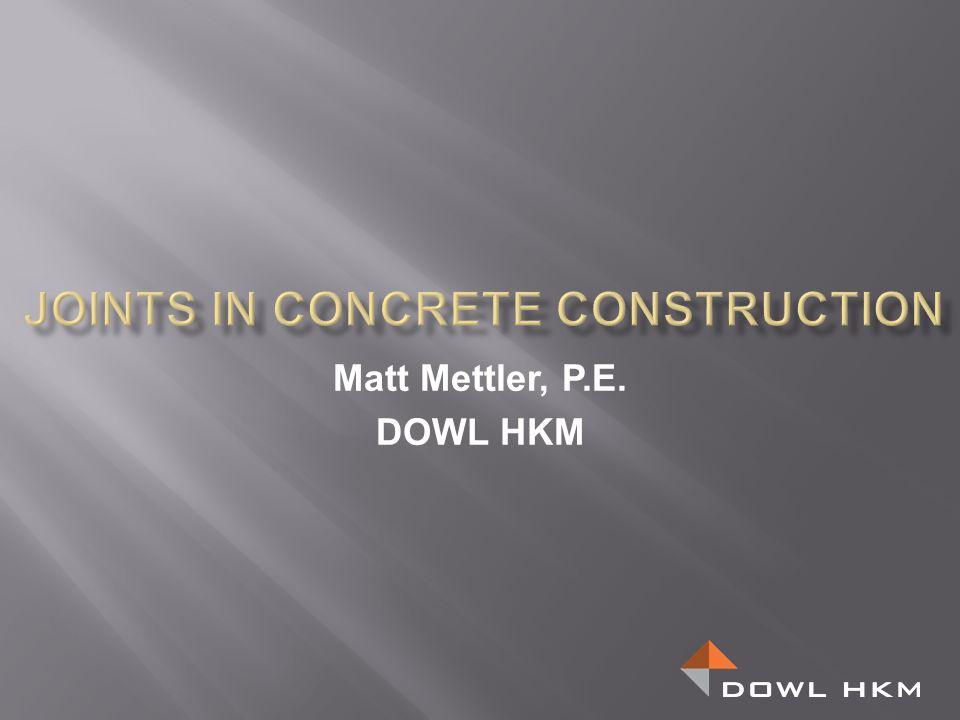 Matt Mettler, P.E. DOWL HKM