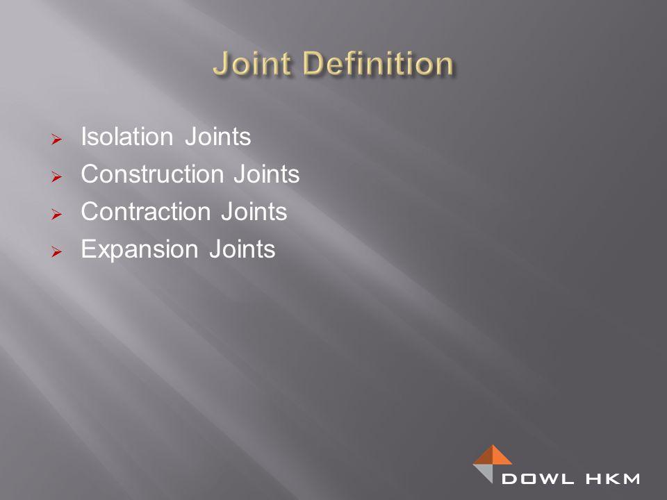 Isolation Joints Construction Joints Contraction Joints Expansion Joints