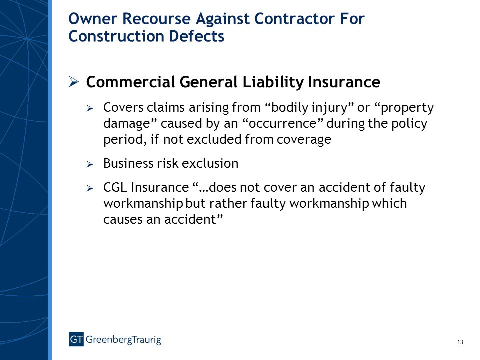 13 Owner Recourse Against Contractor For Construction Defects Commercial General Liability Insurance Covers claims arising from bodily injury or prope