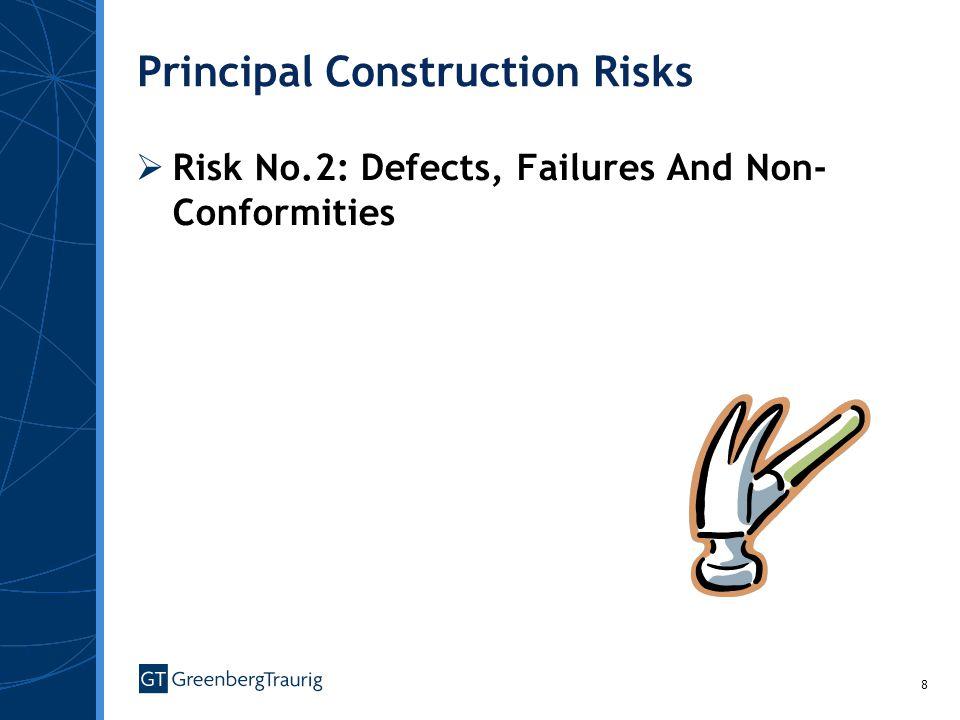 8 Principal Construction Risks Risk No.2: Defects, Failures And Non- Conformities