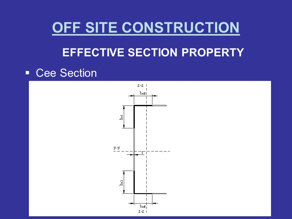 OFF SITE CONSTRUCTION EFFECTIVE SECTION PROPERTY Cee Section