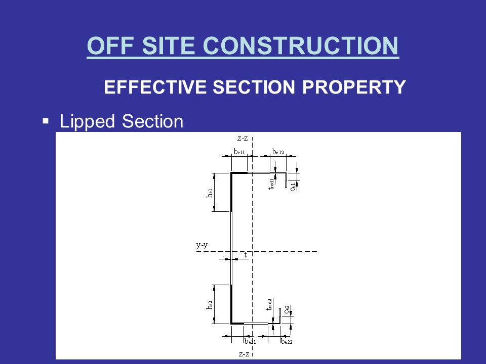 OFF SITE CONSTRUCTION EFFECTIVE SECTION PROPERTY Lipped Section
