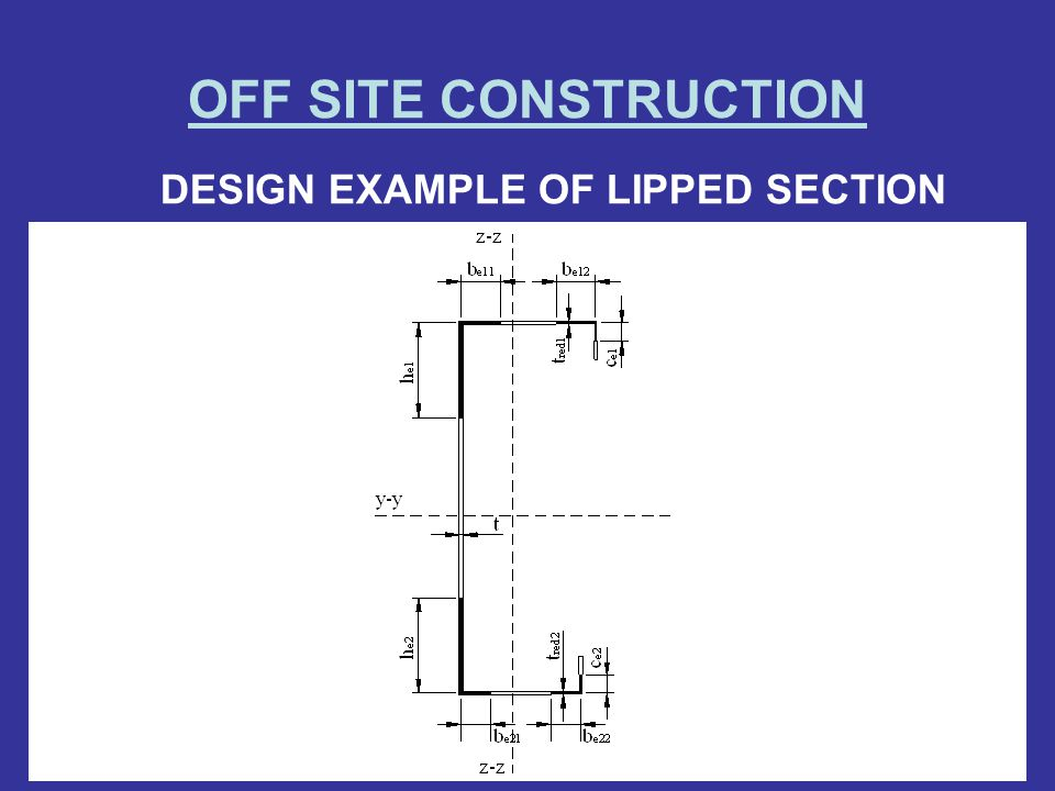 OFF SITE CONSTRUCTION DESIGN EXAMPLE OF LIPPED SECTION
