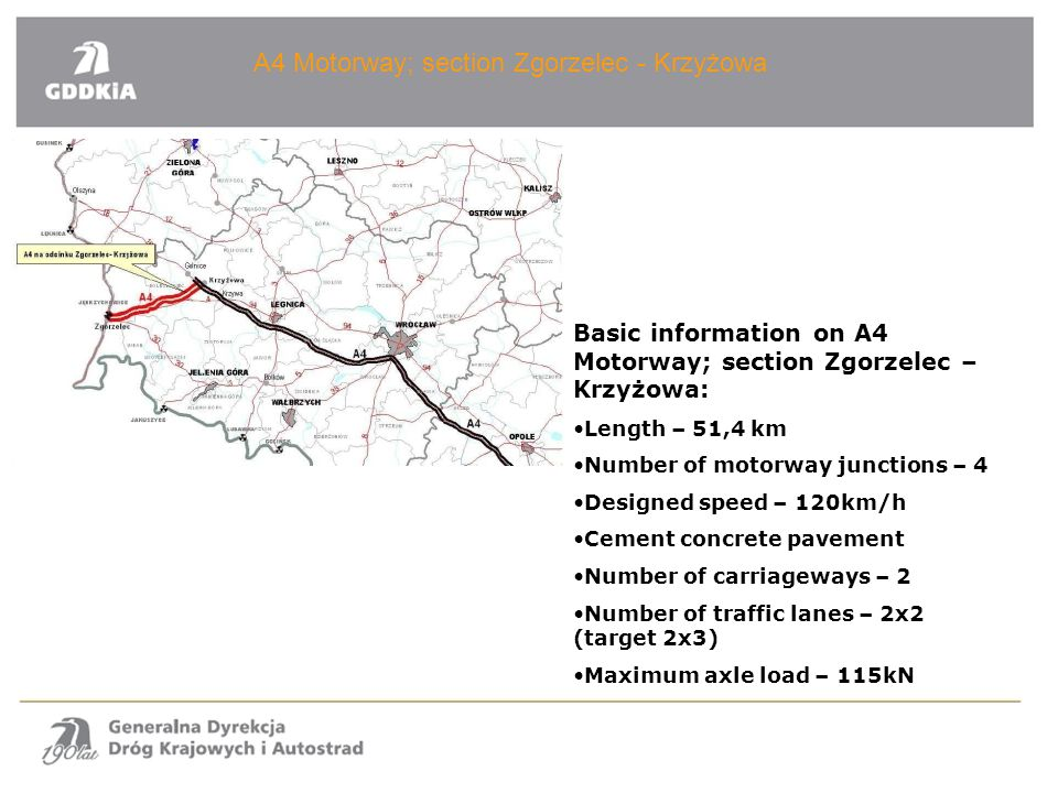 A4 Motorway; section Zgorzelec - Krzyżowa Basic information on A4 Motorway; section Zgorzelec – Krzyżowa: Length – 51,4 km Number of motorway junction