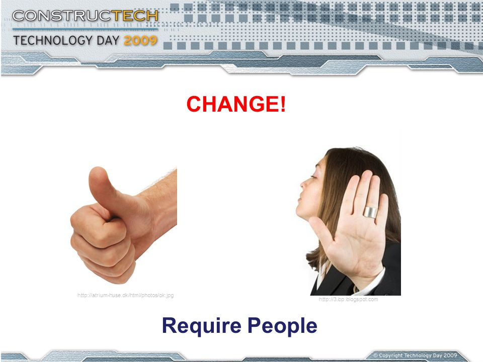 CHANGE! http://3.bp.blogspot.com http://atrium-huse.dk/html/photos/ok.jpg Require People