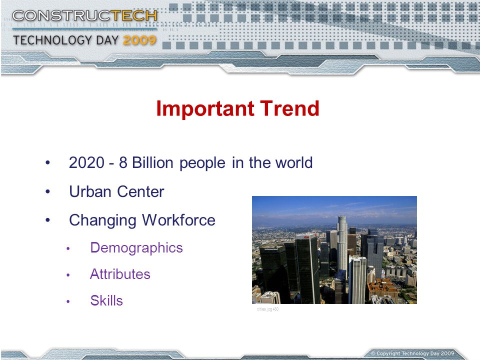 Important Trend 2020 - 8 Billion people in the world Urban Center Changing Workforce Demographics Attributes Skills cities.jpg480