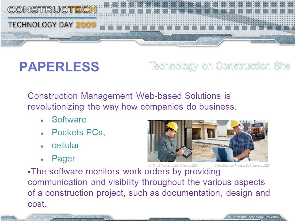 PAPERLESS Construction Management Web-based Solutions is revolutionizing the way how companies do business. Software Pockets PCs, cellular Pager The s