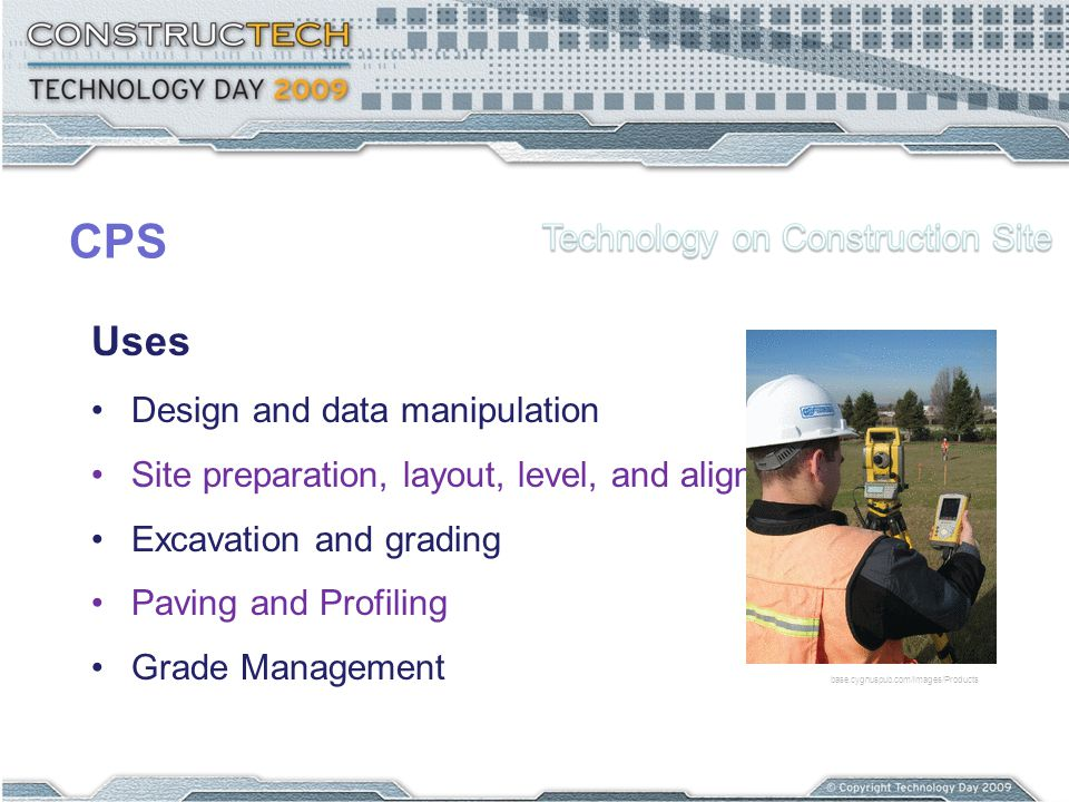 CPS Uses Design and data manipulation Site preparation, layout, level, and align Excavation and grading Paving and Profiling Grade Management base.cygnuspub.com/images/Products