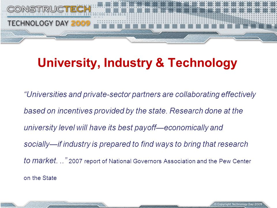 University, Industry & Technology Universities and private-sector partners are collaborating effectively based on incentives provided by the state. Re