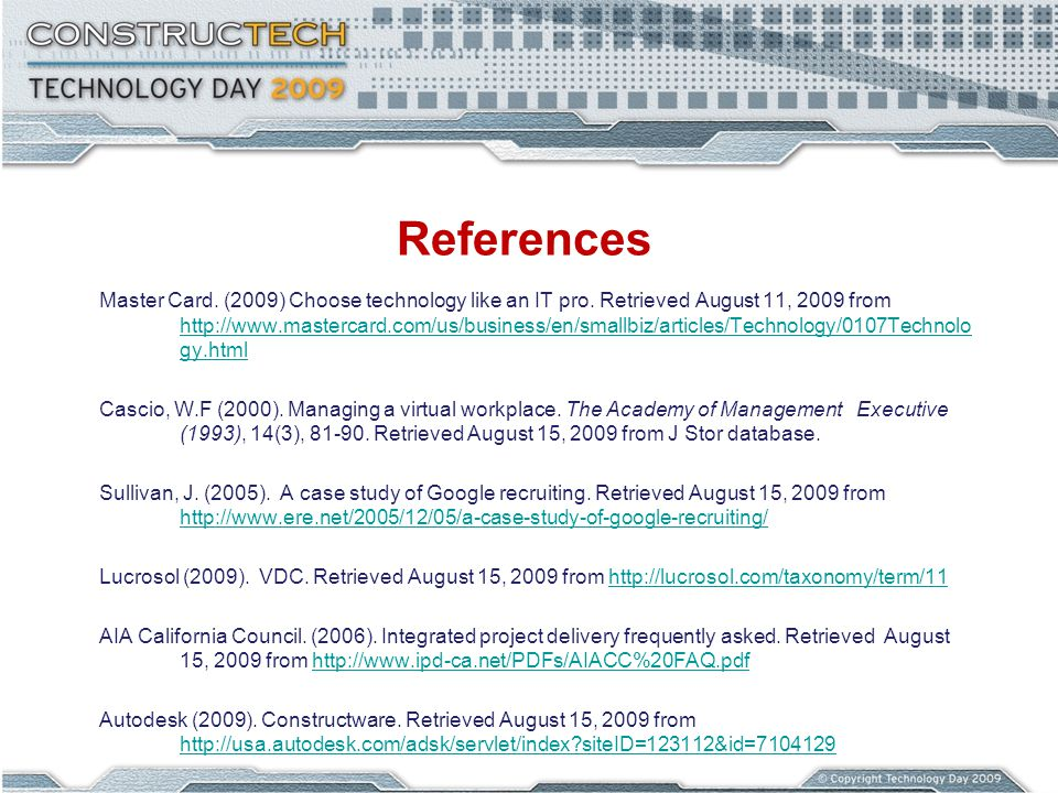 References Master Card. (2009) Choose technology like an IT pro. Retrieved August 11, 2009 from http://www.mastercard.com/us/business/en/smallbiz/arti
