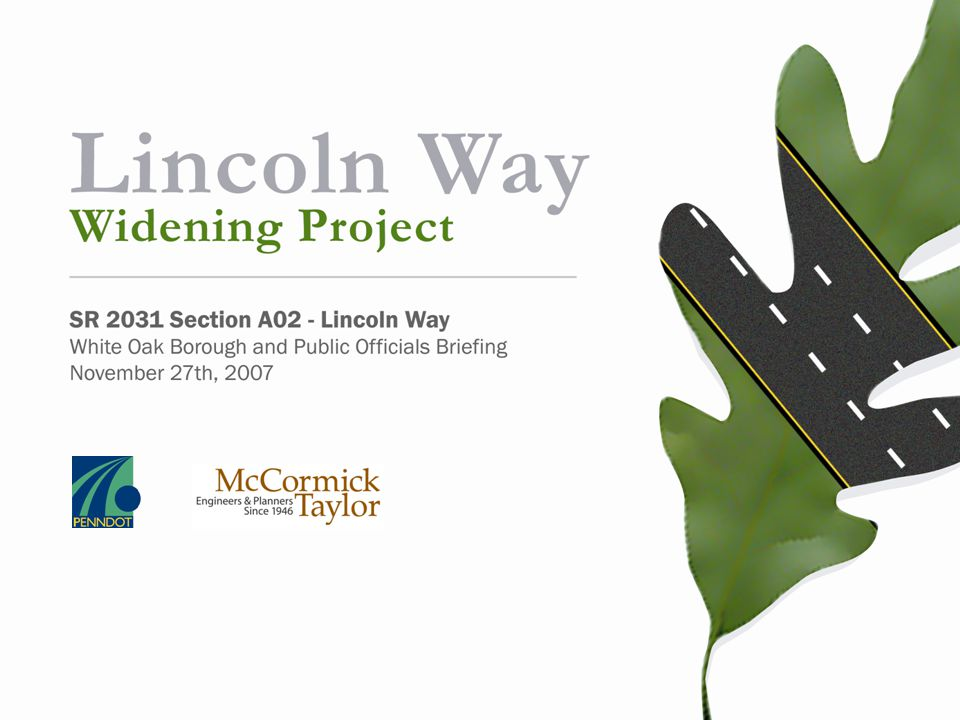 Project Description and Needs Lincoln Way Widening Addition of a center-turn lane and safety improvements to the grade and horizontal alignment.