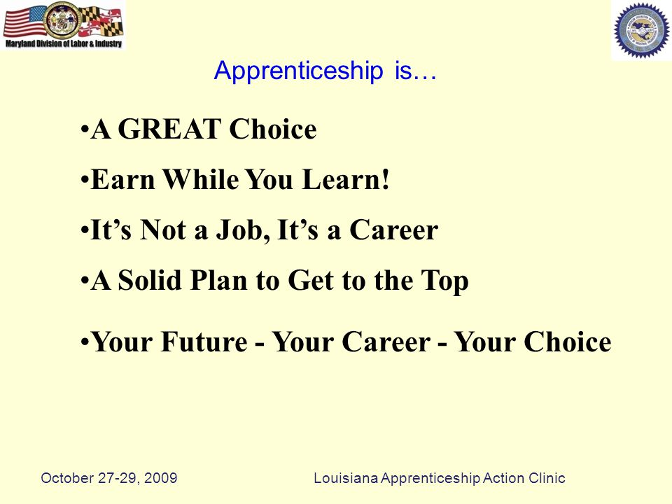 A GREAT Choice Earn While You Learn.