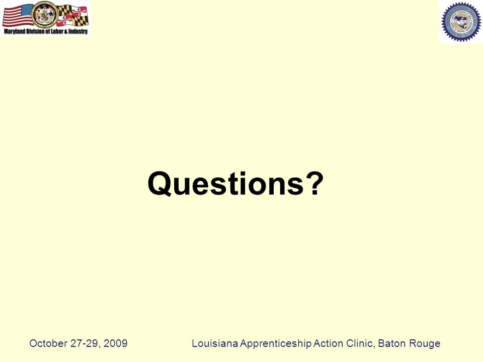 Questions October 27-29, 2009Louisiana Apprenticeship Action Clinic, Baton Rouge