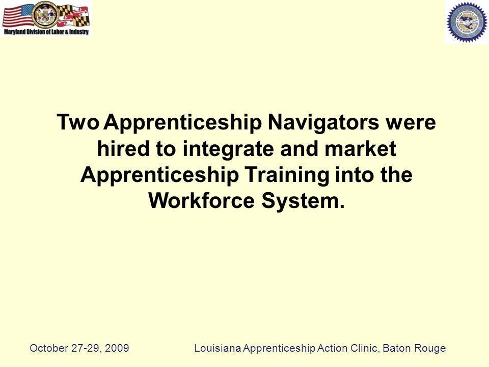 Maryland Apprenticeship and Training personnel are funded from a variety of sources.