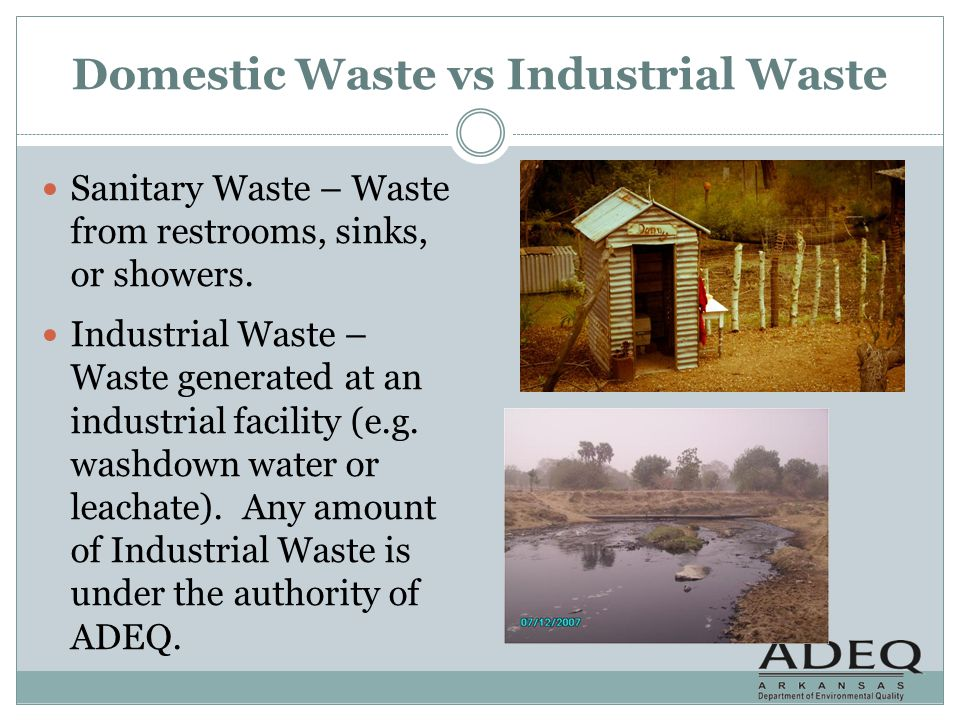 Domestic Waste vs Industrial Waste Sanitary Waste – Waste from restrooms, sinks, or showers. Industrial Waste – Waste generated at an industrial facil