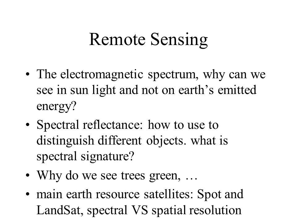 Remote Sensing The electromagnetic spectrum, why can we see in sun light and not on earths emitted energy.