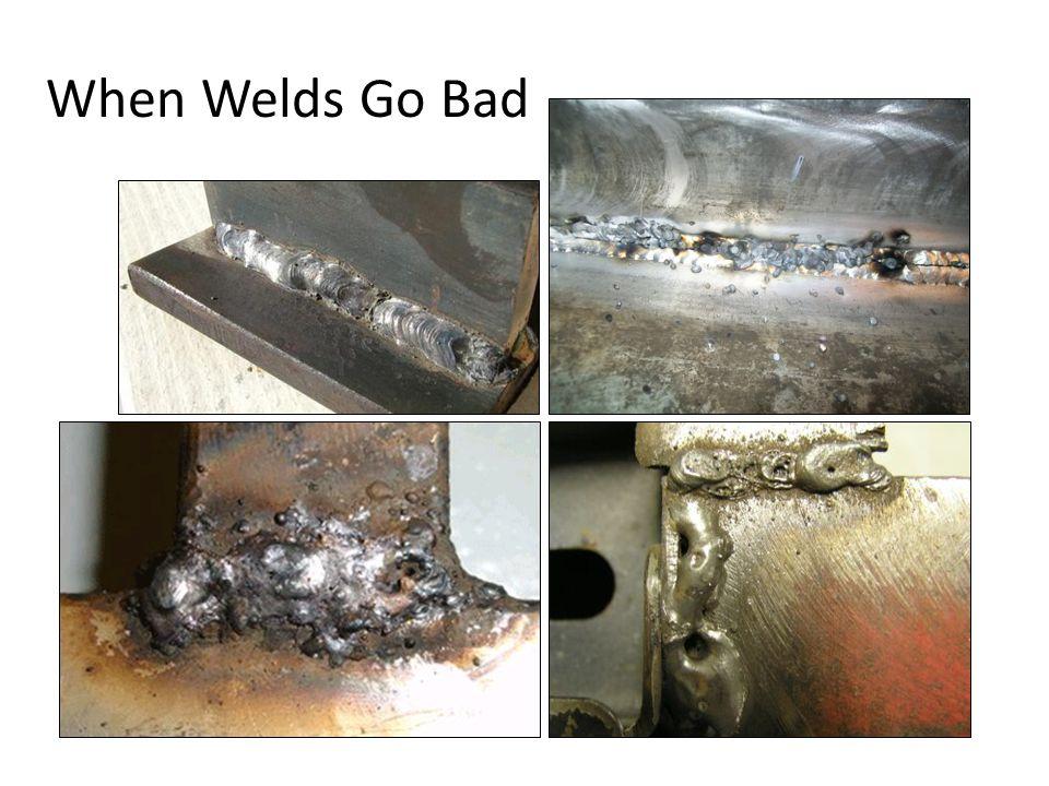 23 When Welds Go Bad