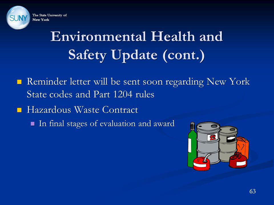 The State University of New York Environmental Health and Safety Update (cont.) Reminder letter will be sent soon regarding New York State codes and P