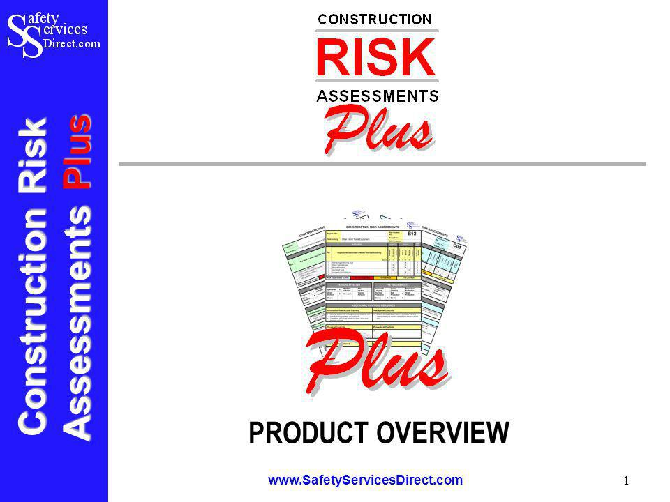 Construction Risk Assessments Plus www.SafetyServicesDirect.com 1 PRODUCT OVERVIEW