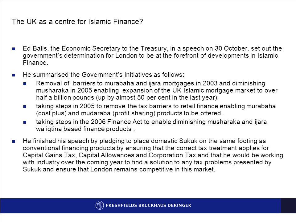 The UK as a centre for Islamic Finance.