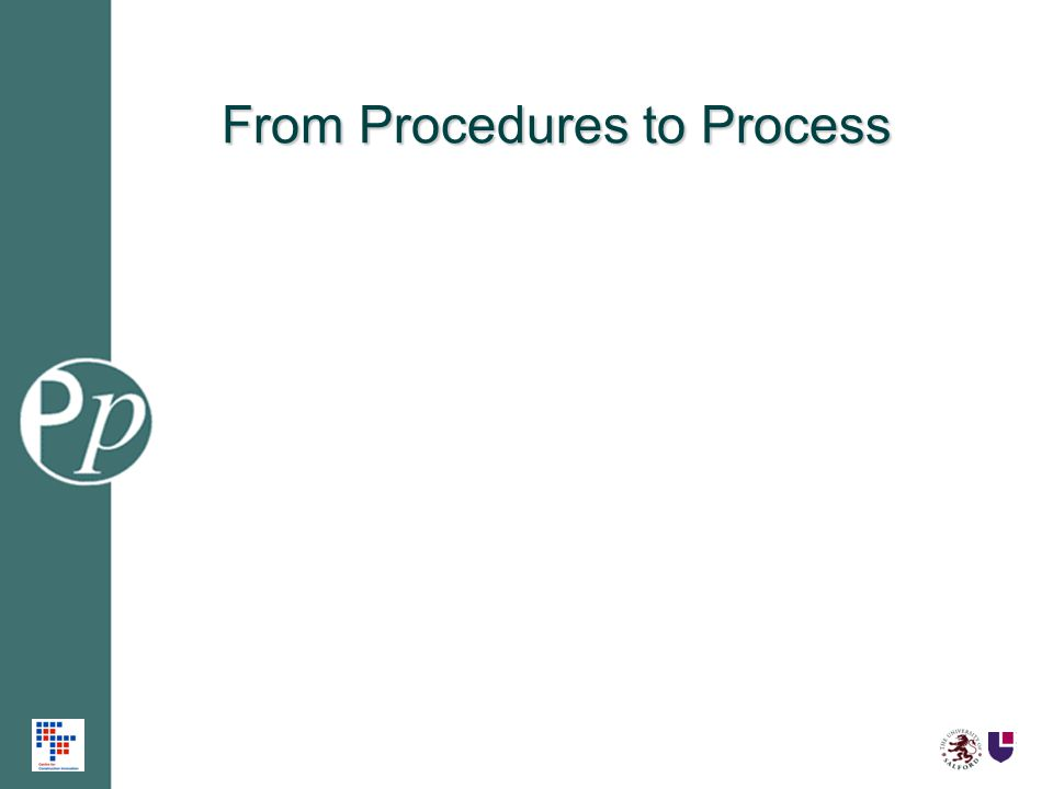 From Procedures to Process
