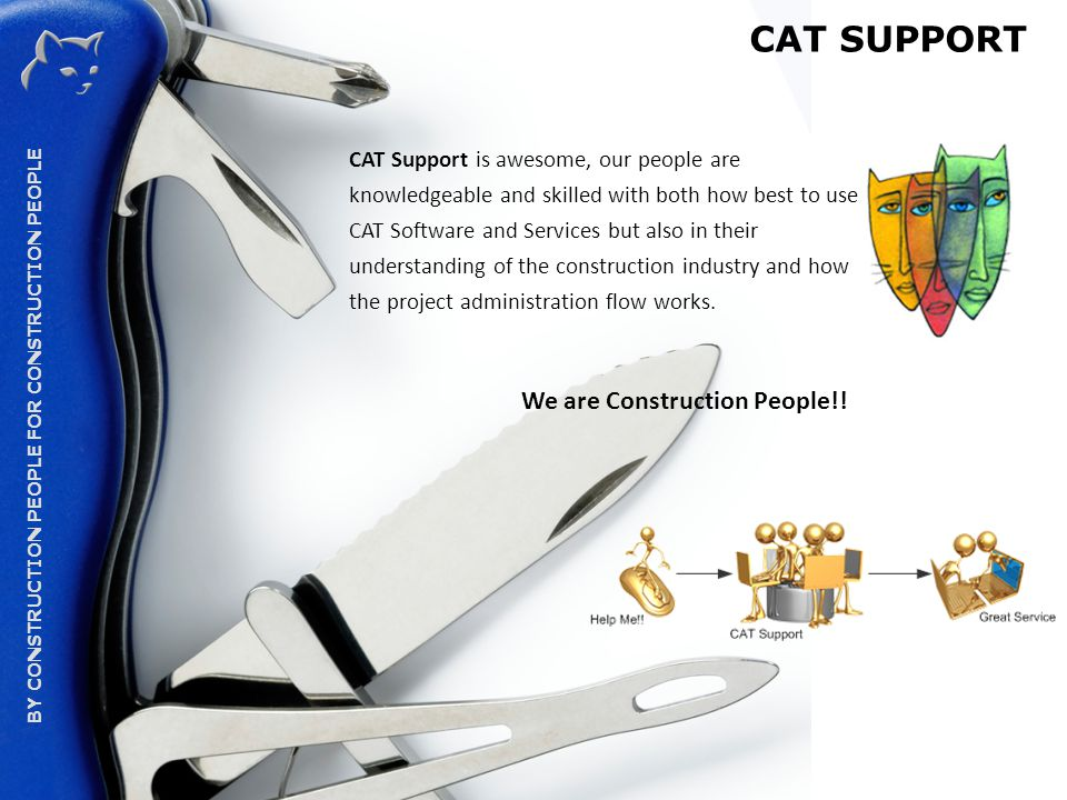 CAT GROUP – THE CONSTRUCTION ADMINISTRATION SPECIALISTS BY CONSTRUCTION PEOPLE FOR CONSTRUCTION PEOPLE WHAT DOES THE SERVICE COST.