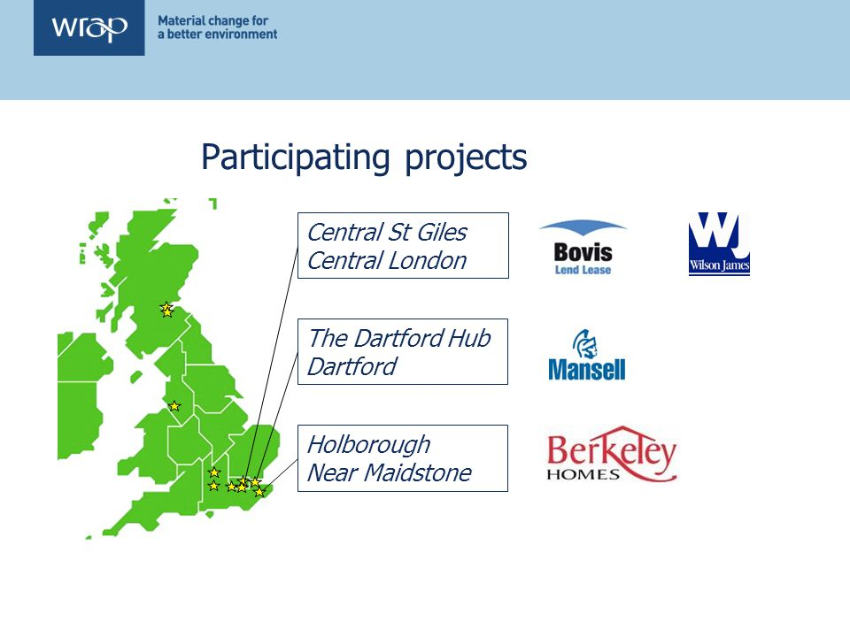 Participating projects Central St Giles Central London The Dartford Hub Dartford Holborough Near Maidstone