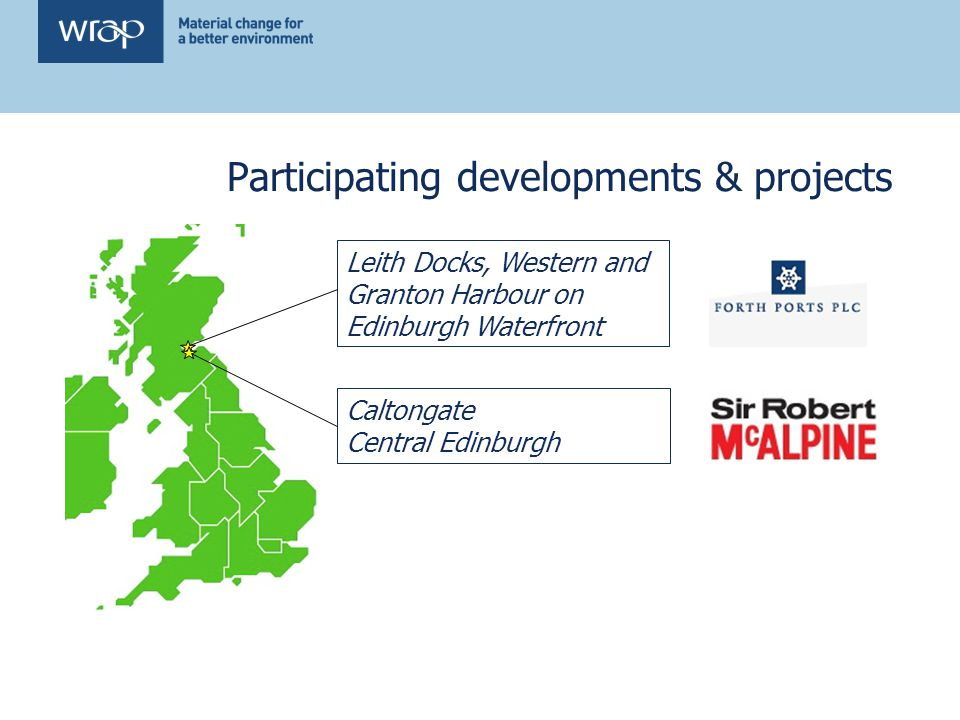 Participating developments & projects Leith Docks, Western and Granton Harbour on Edinburgh Waterfront Caltongate Central Edinburgh