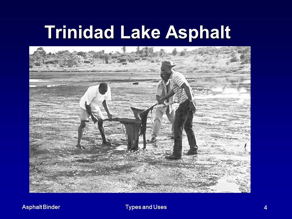 Asphalt BinderTypes and Uses 4 Trinidad Lake Asphalt