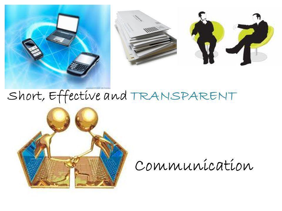 Communication Short, Effective and TRANSPARENT