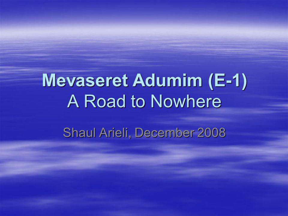 The Mevaseret Adumim (E-1) Neighborhood Mevaseret Adumim (E-1) is located on a 12.1 sq.