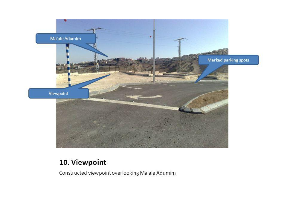 10. Viewpoint Constructed viewpoint overlooking Maale Adumim Maale Adumim Viewpoint Marked parking spots