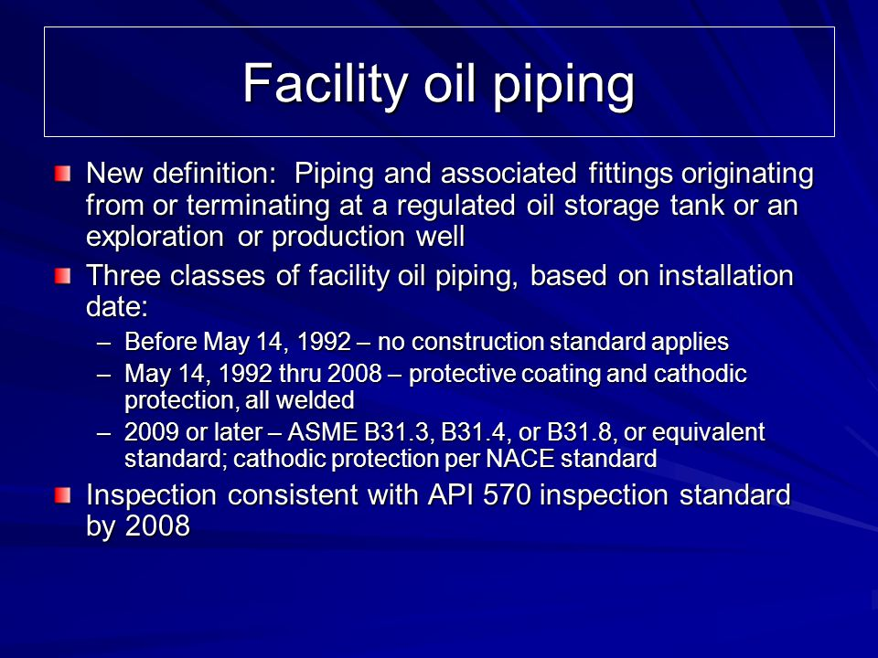 Facility oil piping New definition: Piping and associated fittings originating from or terminating at a regulated oil storage tank or an exploration o