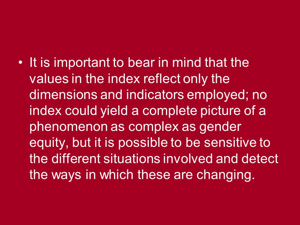 It is important to bear in mind that the values in the index reflect only the dimensions and indicators employed; no index could yield a complete pict