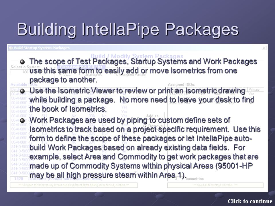 Building IntellaPipe Packages Click to continue The scope of Test Packages, Startup Systems and Work Packages use this same form to easily add or move