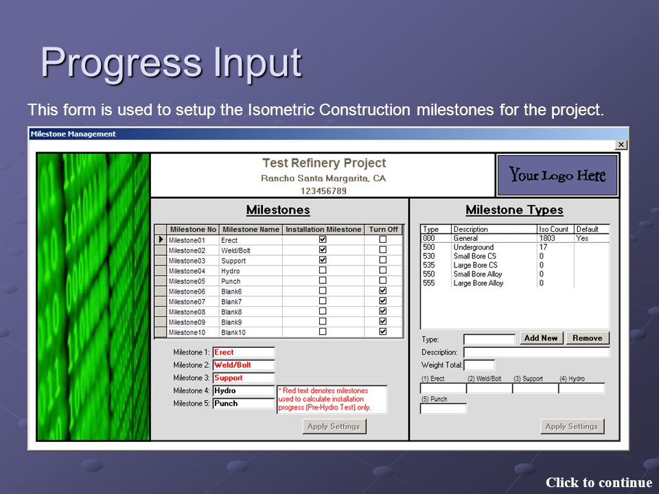 Progress Input Click to continue This form is used to setup the Isometric Construction milestones for the project.