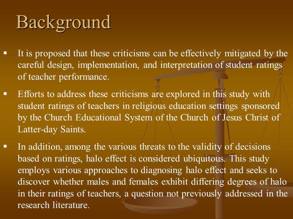 Background It is proposed that these criticisms can be effectively mitigated by the careful design, implementation, and interpretation of student ratings of teacher performance.