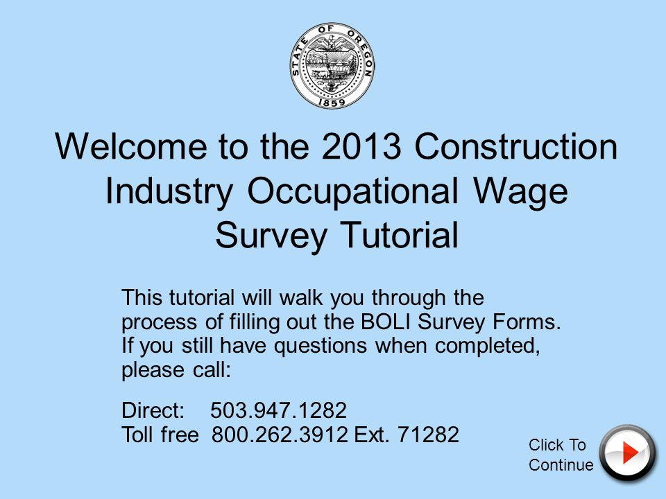 Oregon law (ORS 279C.815) requires the Commissioner of the Bureau of Labor and Industries to conduct surveys to determine prevailing wage rates for specified trades and occupations in non-residential construction.