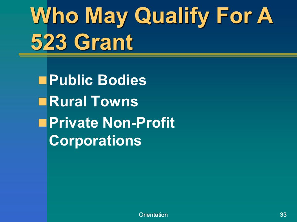 Orientation33 Public Bodies Rural Towns Private Non-Profit Corporations Who May Qualify For A 523 Grant