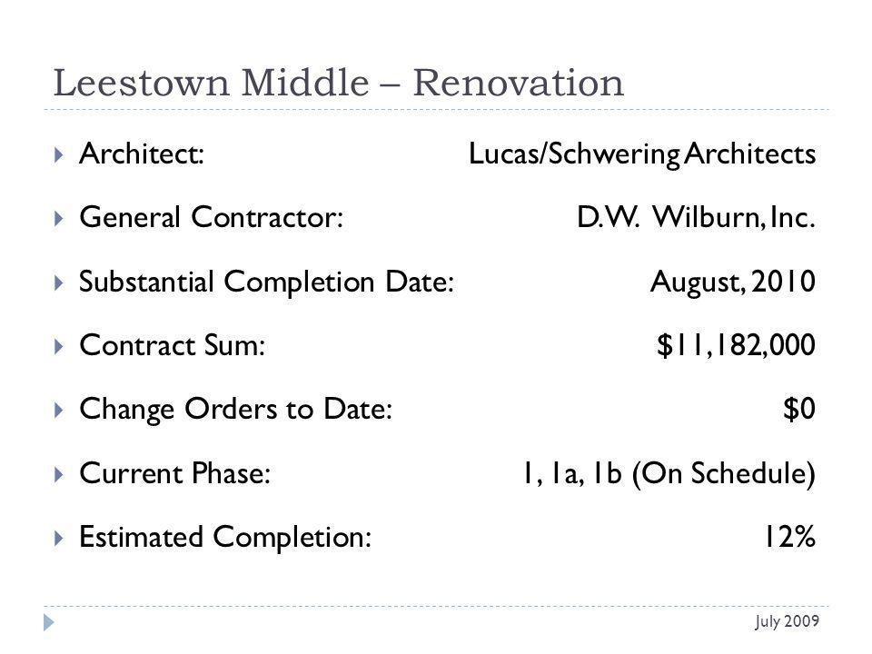 Leestown Middle – Renovation Architect: Lucas/Schwering Architects General Contractor: D.W. Wilburn, Inc. Substantial Completion Date:August, 2010 Con