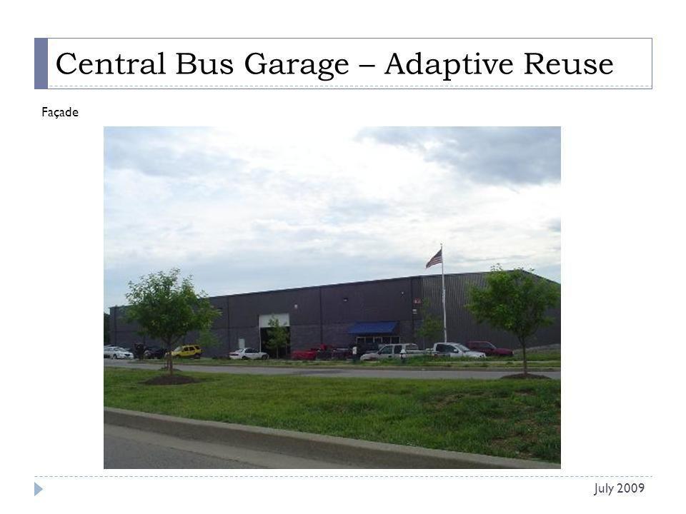 Central Bus Garage – Adaptive Reuse Façade July 2009