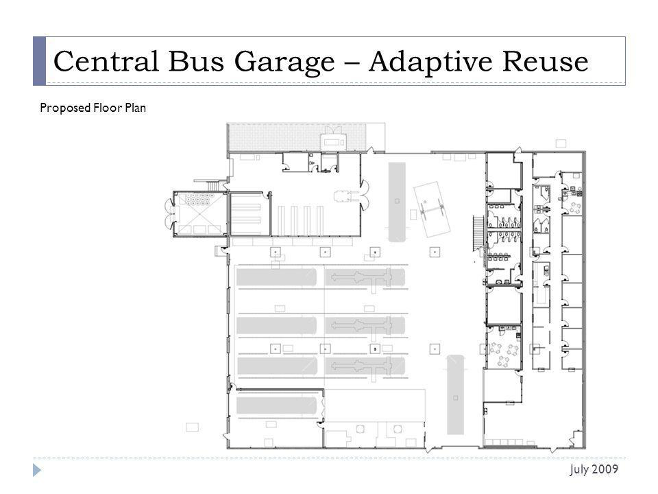 Central Bus Garage – Adaptive Reuse Proposed Floor Plan July 2009